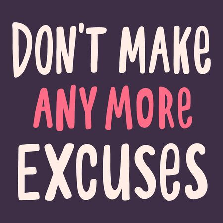 Do not make any more excuses. BLM. Black lives matter 2020 sticker. Social media content post banner anti racism.