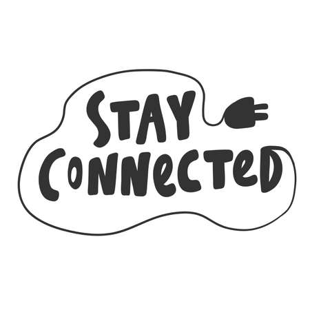 Stay connected. Sticker for social media content. Vector hand drawn illustration design.