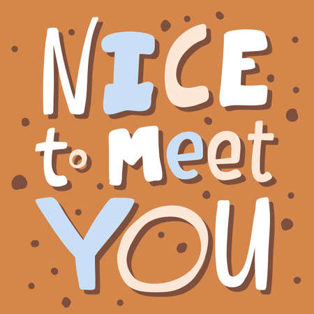 Nice to meet you. Sticker for social media content. Vector hand drawn illustration design.