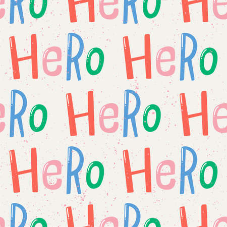 Hero. Vector seamless pattern with calligraphy hand drawn text. Good for wrapping paper, wedding card, birthday invitation, pattern fill, wallpaper Ilustracje wektorowe