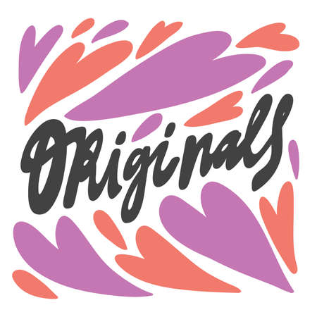 Originals. Vector hand drawn calligraphic design poster. Good for wall art, t shirt print design, web banner, video cover and other