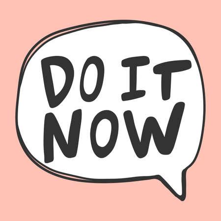 Do it now. Cartoon illustration Fashion phrase. Cute Trendy Style design font. Vintage vector hand drawn illustration. Vector logo icon.