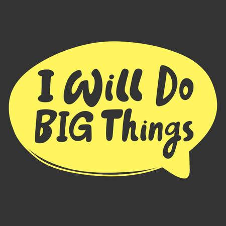 I will do big things. Cartoon illustration Fashion phrase. Cute Trendy Style design font. Vintage vector hand drawn illustration. Vector logo icon. Vettoriali
