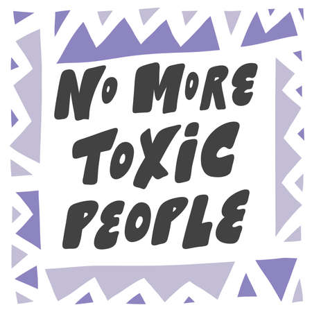 No More Toxic People. Hand drawn lettering logo for social media content