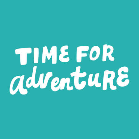 Time for Adventure. Hand drawn lettering logo for social media content