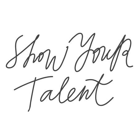 Show your Talent. Hand drawn lettering logo for social media content