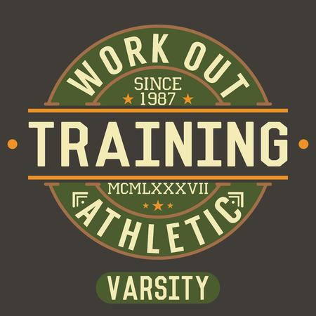 trabalhar fora: T-shirt do projeto de impress�o, tipografia gr�ficos, Trening e trabalhar para fora ilustra��o vetorial emblema Applique Label.