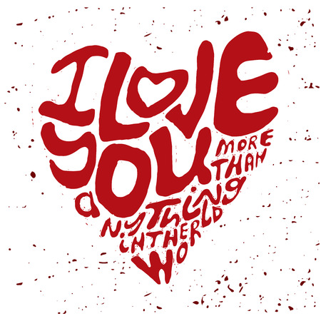 Hand drawn lettering romantic inspiration quote, text i love you more than anything in the world, written in heart shape silhouette on grungy background Ilustração