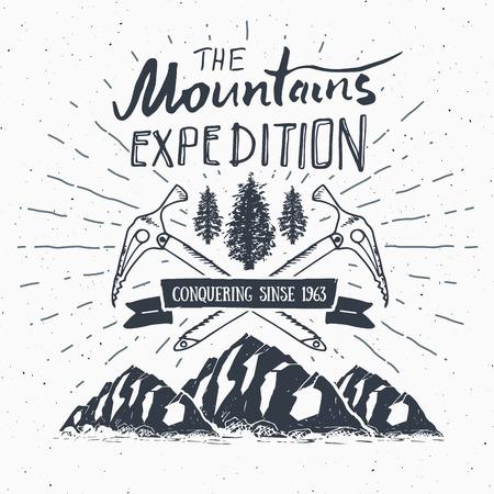 山遠征ビンテージ ラベル レトロなバッジ。手描きテクスチャ紋章屋外のハイキングの冒険、探索山、極端なスポーツ、グランジの流行に敏感なデザ
