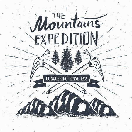 climbing mountain: Mountain expedition vintage label retro badge. Hand drawn textured emblem outdoor hiking adventure and mountains exploring, Extreme sports, grunge hipster design, typography print vector illustration.