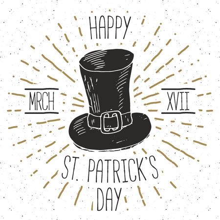 Vintage label, Hand drawn leprechaun hat, Happy Saint Patricks Day greeting card, grunge textured retro badge, typography design vector illustration