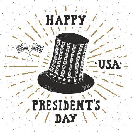 president day: Vintage label, Hand drawn american cylinder hat, Happy President Day greeting card, grunge textured retro badge, typography design illustration