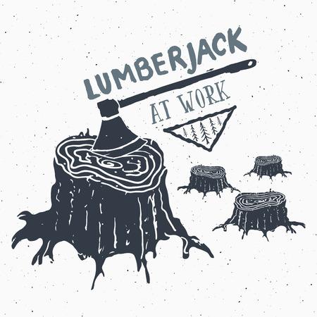 Lumberjack at work Vintage label, Hand drawn sketch, grunge textured retro badge, typography design t-shirt print, vector illustration.
