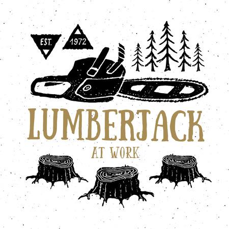 Lumberjack at work with chainsaw Vintage label, Hand drawn sketch, grunge textured retro badge, typography design t-shirt print, vector illustration. Ilustração