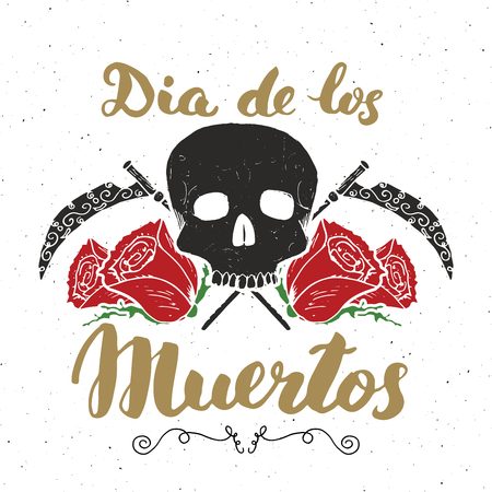 Day of the Dead, lettering quote with handdrawn skull and roses, vintage label, typography design or t-shirt print, vector illustration Illustration