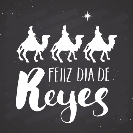 Feliz Dia de Reyes, Happy Day of kings, Calligraphic Lettering. Typographic Greetings Design. Calligraphy Lettering for Holiday Greeting. Hand Drawn Lettering Text Vector illustration on chalkboard.