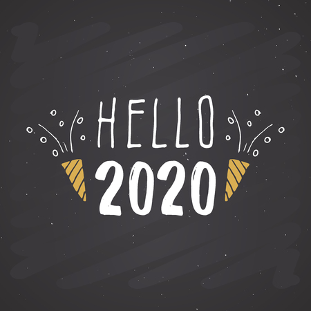 New Year greeting card, hello 2020. Typographic Greetings Design. Calligraphy Lettering for Holiday Greeting. Hand Drawn Lettering Text Vector illustration on chalkboard background.