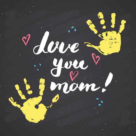 Love you, mom! Calligraphy handwritten lettering sign, Mother's Day Hand drawn greeting card with baby hands paint stamp. Vector illustration on chalkboard background.