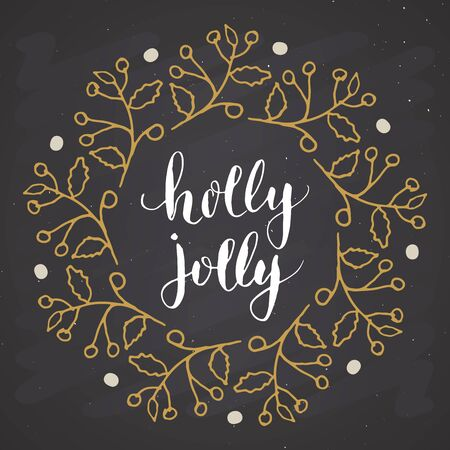 Merry Christmas Calligraphy Lettering Holly Jolly. Calligraphic Greetings Design. Vector illustration on chalkboard background.
