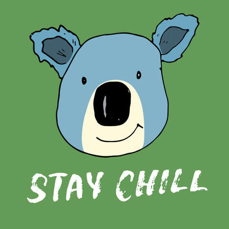 Cute Koala with lettering Stay Chill Cartoon Animal baby and children print design Vector Illustration. Vettoriali