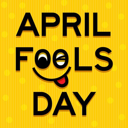 pranks: April Fools Day text and funny face  illustration
