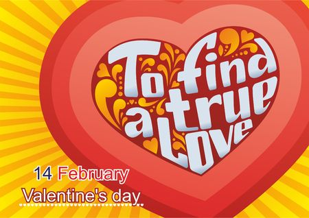 fourteenth: vector image of poster, greeting cards to find a true love the fourteenth of February, Valentines Day Illustration