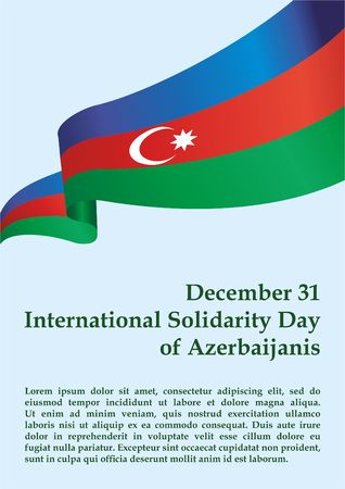 Flag of Azerbaijan, International Solidarity Day of Azerbaijan, December 31. template for award design, an official document with the flag of Azerbaijan. Bright, colorful vector illustration Illustration