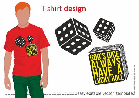 """Illustration of a bright and fashionable t-shirt with quote """"God's dice always have a lucky roll"""" and dice where all sides are sixes. Illustration for t-shirts, sweatshirts, bags and souvenirs. Vector."""