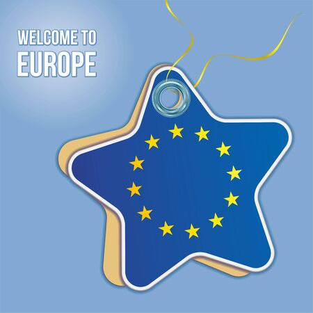 Welcome to Europe, Flag of Europe. Travel to the European Union. Label price tag in the form of a paper star. Bright, beautiful vector image for any of your projects.