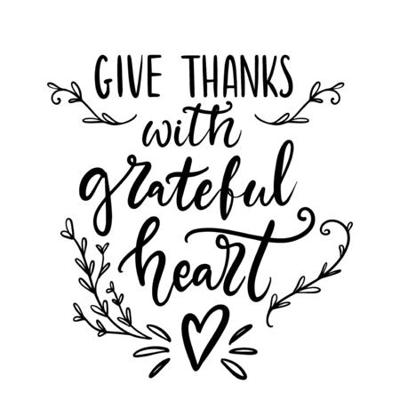 Give thanks with grateful heart hand written lettering quote for Thanksgiving cards, posters, banners