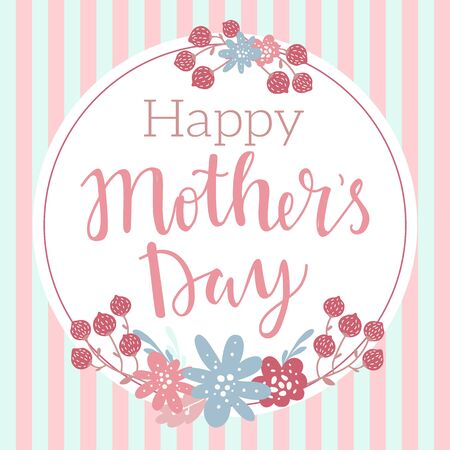 Happy Mothers day vector lettering illustration greeting card. Hand drawn lettering text on decorated with simple colorful flowers and stripes on background Ilustracja
