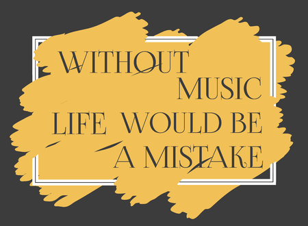 philosophy of music: Motivated Music Quote. Motivational poster with famous quotation. Typography Poster Concept. Inspirational words, banner, poster with quotes, motivated background, music party. Vector Illustration