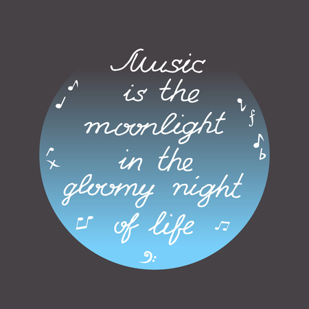 philosophy of music: Motivated Music Quote. Motivational poster with famous musical quotation. Creative background, moon, notes. Idea for card, flyer, poster with quotes, motivated words design. Vector Illustration