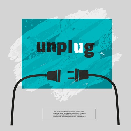 unplug: Motivation Quote Unplug. Typography slogan Poster Concept. Idea for motivating poster, banner with slogan, quotation, logo, flyer, web icon. Vector illustration.