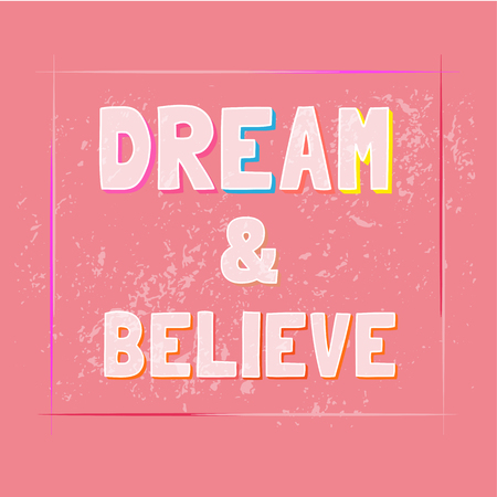 motivated: Motivated Quote Dream Believe.Motivational Poster background. Vector Typography Slogan Concept. Idea for design of motivated slogan, banner with quotes, t-shirt print. Vector Illustration.