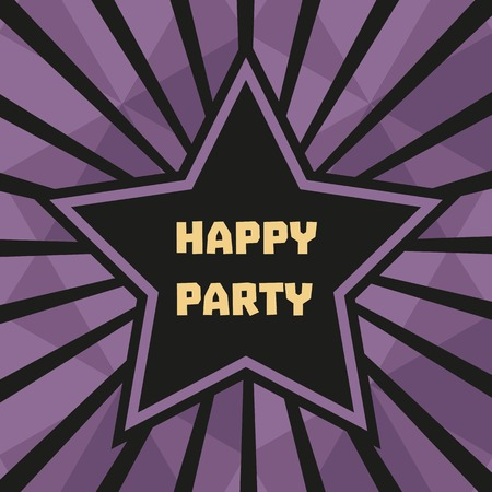 welcoming party: Happy Party Poster. Star, cute text. Idea for design of  birthday party, club entertainment background, celebration decoration, poster to festival, banner on event welcoming. Vector illustration