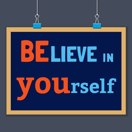 motivated: Motivated Quote Believe in Yourself. Motivational Vector Typography Poster Concept. Idea for design of motivating slogan, banner with quotes, quoting flyer, poster, web icon. Vector Illustration. Illustration