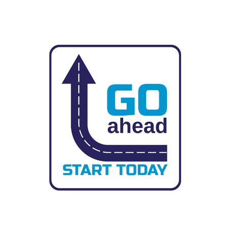 go ahead: Motivation Quote Go ahead Start today. Typography Poster Concept. Idea for motivating poster, banner with quotation, logo, flyer with motivated slogan, web icon. Vector illustration.