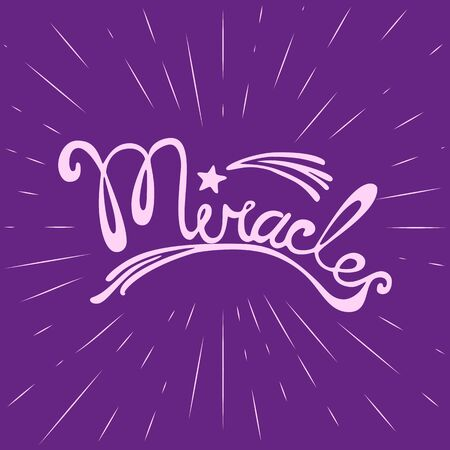 motivated: Miracles. Hand drawn lettering. Motivated words. Quotation Miracls. Modern vector calligraphy on violet background. Vector illustration