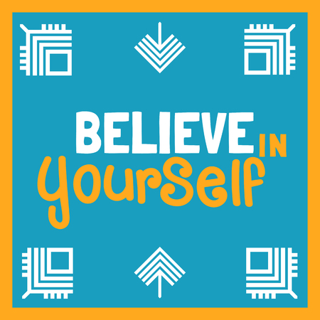 motivated: Motivated Quote Believe Yourself. Motivation Poster background. Vector Slogan Concept. Idea for design of motivated banner with quotes, poster, t-shirt print. Vector Illustration.