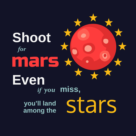 motivated: Inspirational motivated quote Shoot for Mars land among stars. Vector Typography Poster. Idea for motivational quote poster with Mars and Stars. Vector illustration