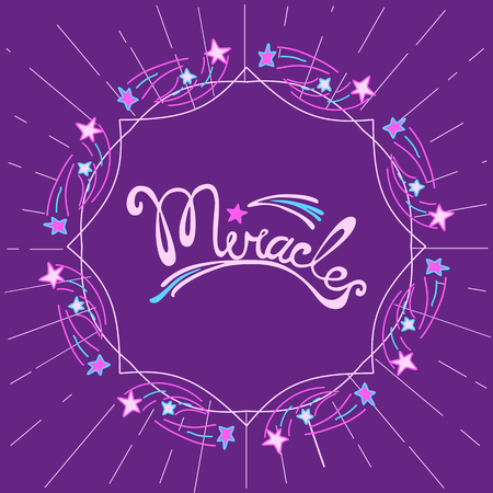 miracles: Miracles. Hand drawn lettering. Inspiration Quotation Miracles, star flying. Modern vector calligraphy. Doodle frame border, decorative background. Vector illustration.