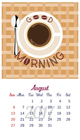 corporative: 2017 Calendar. Template of August calendar. Good morning theme with cup of coffee. Design idea for advertising. Week starts Sunday. Easy to edit. Vector illustration Illustration