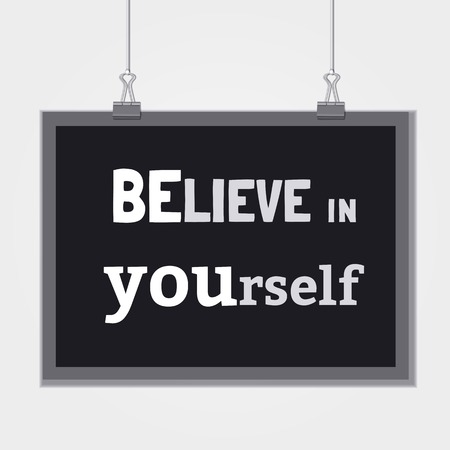 motivated: Motivated Quote Believe Yourself. Motivational Typography Poster Concept. Vector Slogan Concept. Idea for inspirational banner with quotation. For use in poster design background. Vector Illustration.