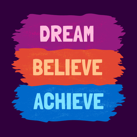 achieve: Inspirational Motivated Quote Dream Believe Achieve. Scratched background. Typography Poster Concept. Idea for design of banner flyer poster. Vector Illustration. Illustration