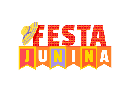 Festa Junina decorative signboard. Latin American holiday. Traditional Brazil June folklore festival party. Fancy letters greeting, straw hat icon isolated. Flat design element. Vector illustration Standard-Bild - 124517721