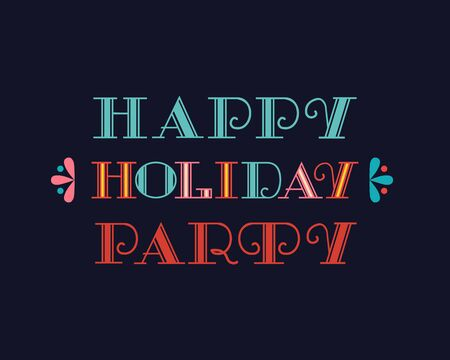 Happy holiday party hand drawn fancy vector lettering