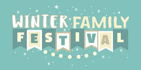 Winter family festival hand drawn typographic vector element. Fancy letters, flags, snowflakes cartoon. Text isolated, blue background. Winter season fun fest invitation. Welcome template illustration