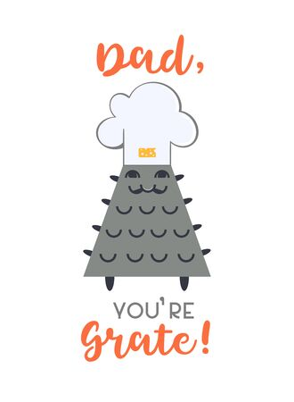 Cute vector greeting card Fathers day template. Celebration party typography poster background. Flat color funny cheese grater chef cartoon. Grate Dad inspired motivated phrase graphic illustration Иллюстрация