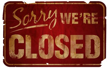 Aged Sorry Were Closed sign.